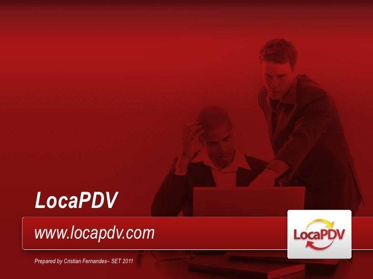 LocaPDV<br />www.locapdv.com<br />Prepared by CristianFernandes– SET 2011<br />