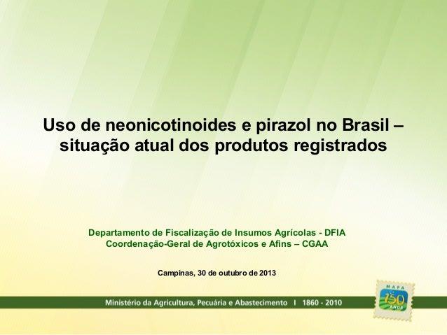 Uso de neonicotinoides e pirazol no Brasil – situação atual dos produtos registrados  Departamento de Fiscalização de Insu...