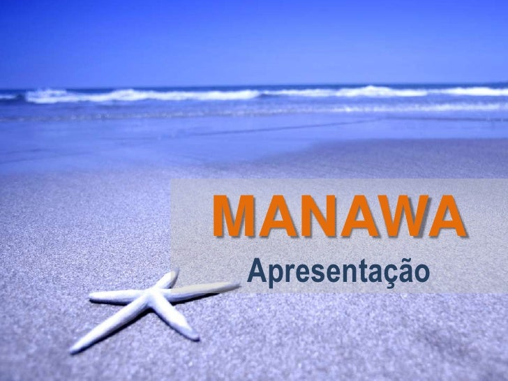 MANAWA<br />Apresentação<br />