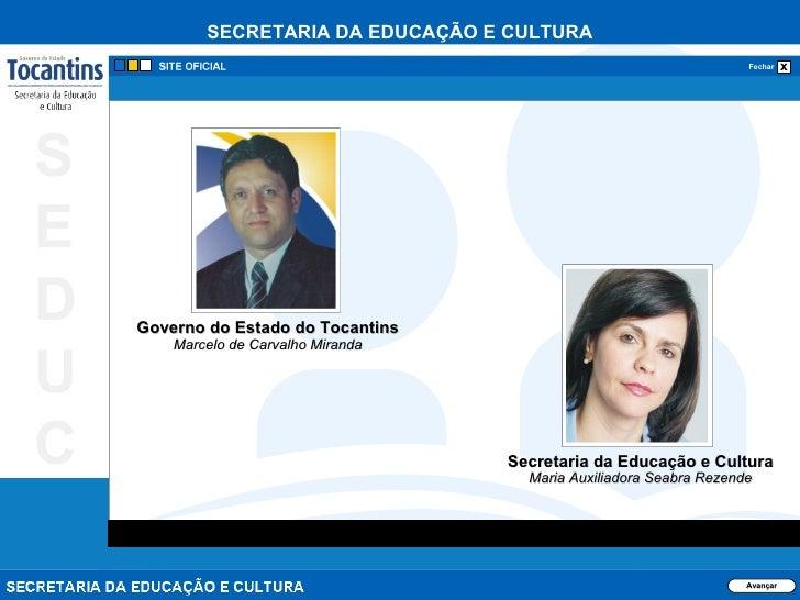 Avançar Secretaria da Educação e Cultura Maria Auxiliadora Seabra Rezende Governo do Estado do Tocantins Marcelo de Carval...