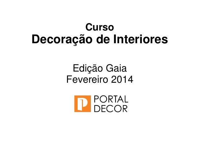 Curso Decoração de Interiores Edição Gaia Fevereiro 2014