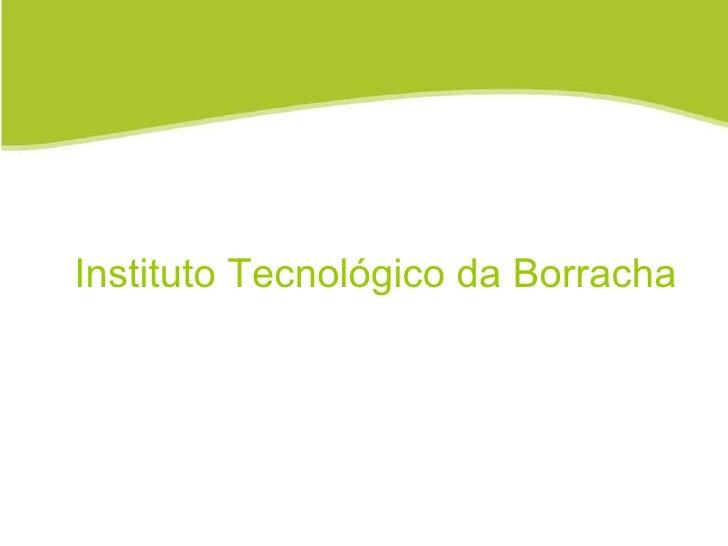 Instituto Tecnológico da Borracha