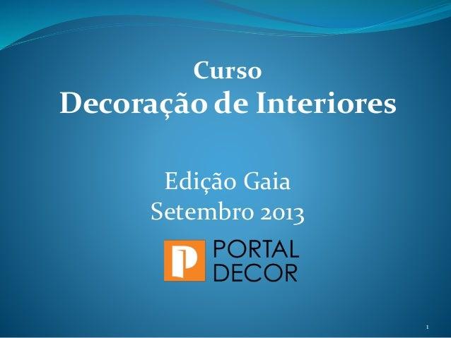 1 Curso Decoração de Interiores Edição Gaia Setembro 2013