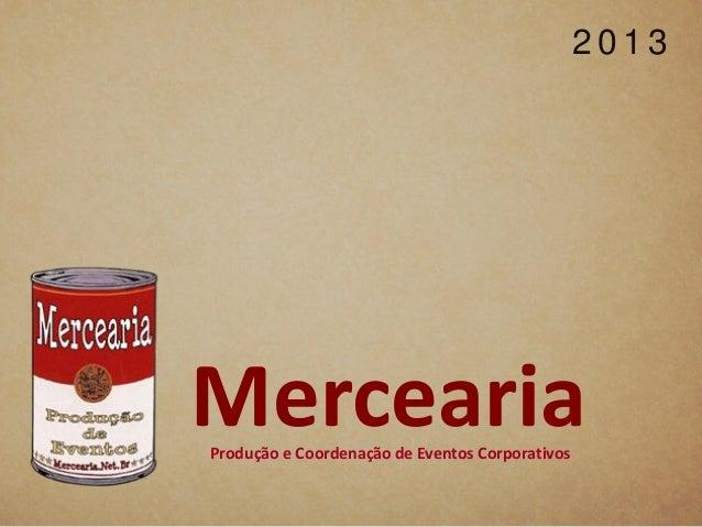 2013MerceariaProdução e Coordenação de Eventos Corporativos