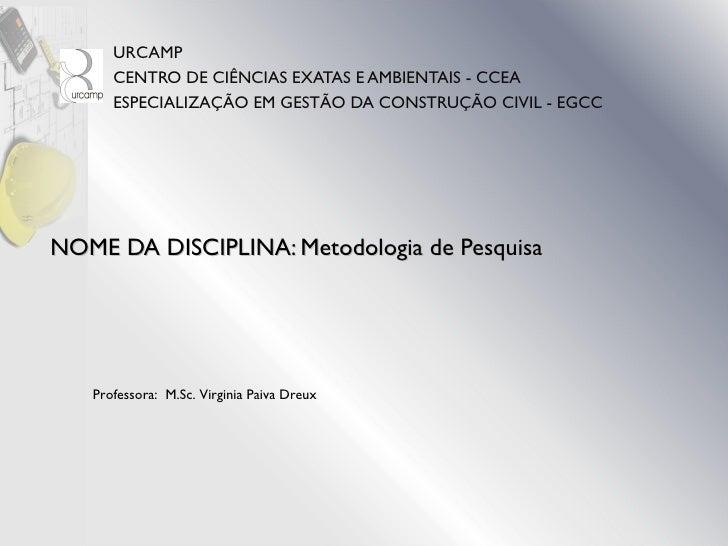 URCAMP      CENTRO DE CIÊNCIAS EXATAS E AMBIENTAIS - CCEA      ESPECIALIZAÇÃO EM GESTÃO DA CONSTRUÇÃO CIVIL - EGCCNOME DA ...
