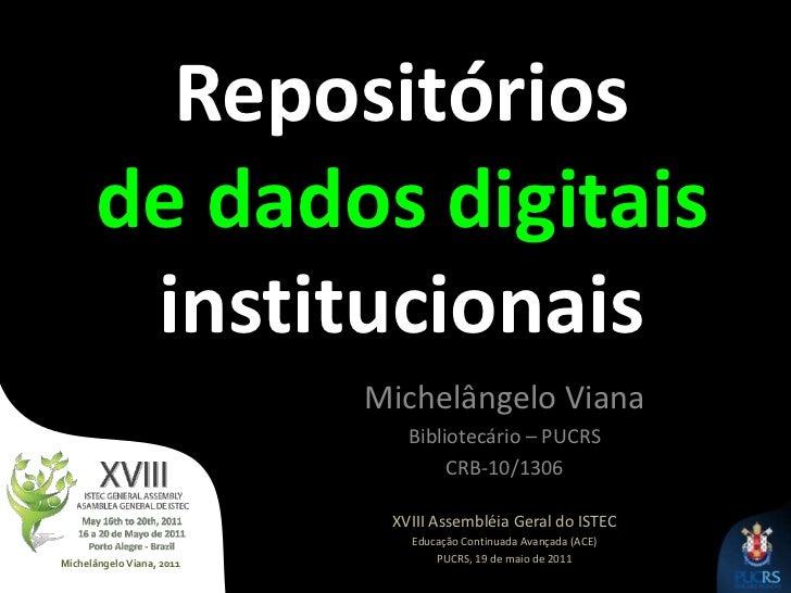 Repositórios Institucionais : aspectos técnicos                               XVIII A.G.ISTEC Michelângelo Viana          ...
