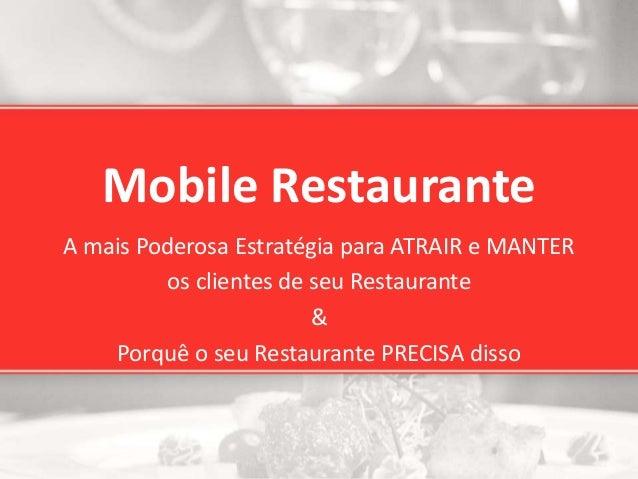 Mobile Restaurante A mais Poderosa Estratégia para ATRAIR e MANTER os clientes de seu Restaurante & Porquê o seu Restauran...
