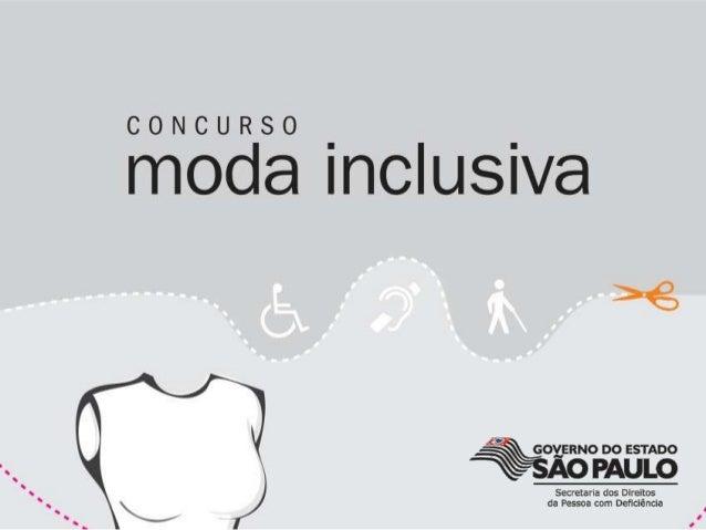 O Projeto Moda Inclusiva visa propor umareflexão comportamental, bem como uma modainfluenciada pela diversidade com design...