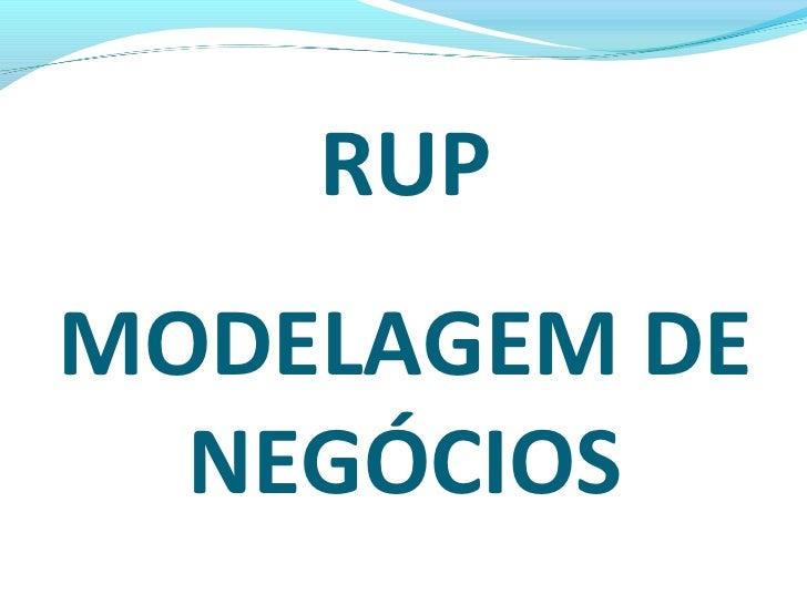 Apresentação modelagem de_negócio_rup