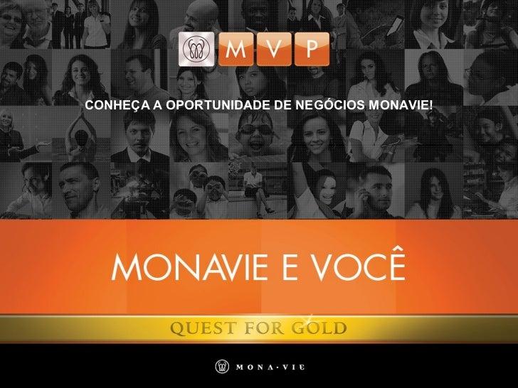 CONHEÇA A OPORTUNIDADE DE NEGÓCIOS MONAVIE!