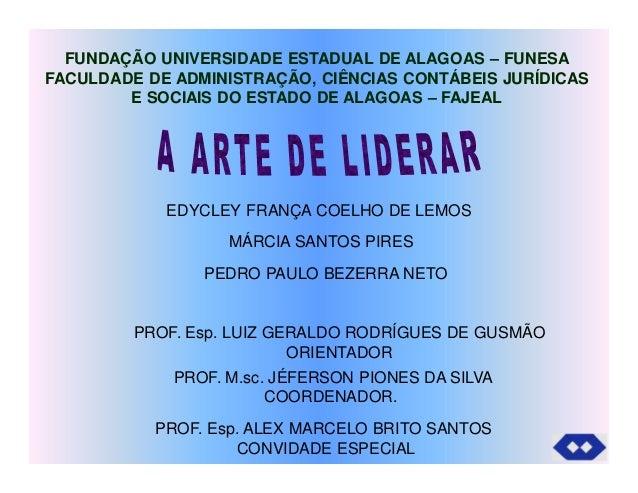 FUNDAÇÃO UNIVERSIDADE ESTADUAL DE ALAGOAS – FUNESA FACULDADE DE ADMINISTRAÇÃO, CIÊNCIAS CONTÁBEIS JURÍDICAS E SOCIAIS DO E...