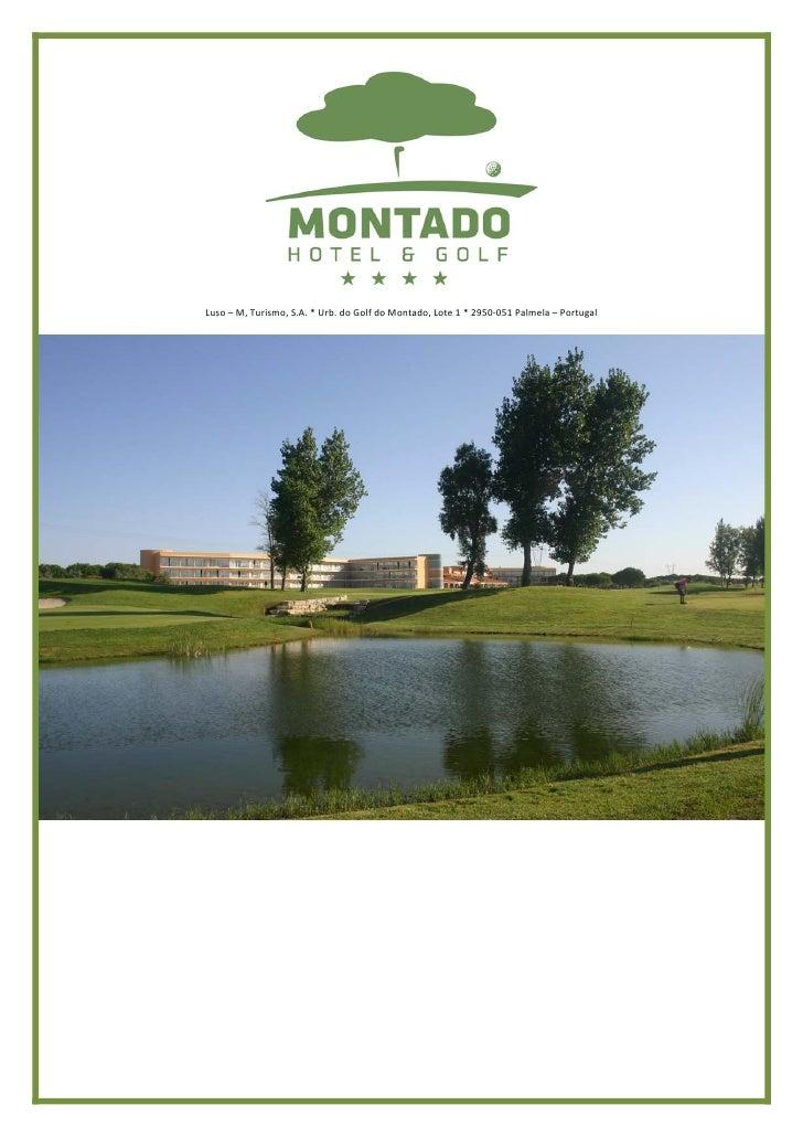 Luso–M,Turismo,S.A.*Urb.doGolfdoMontado,Lote1*2950‐051Palmela–Portugal