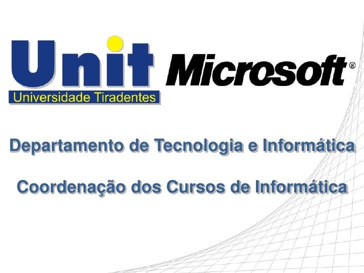 Departamento de Tecnologia e InformáticaCoordenação dos Cursos de Informática<br />