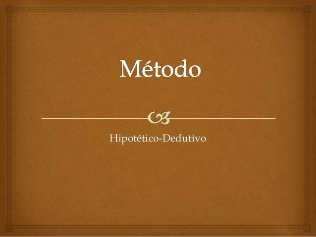Hipotético-Dedutivo