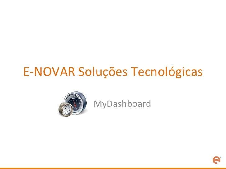 E-‐NOVAR Soluções Tecnológicas                MyDashboard