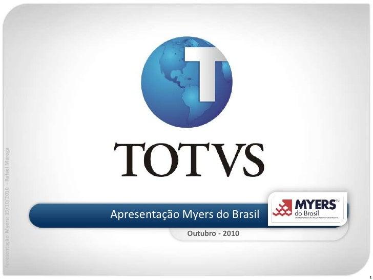 Apresentação  Myers: 15/10/2010  - Rafael Marega<br />Apresentação Myers do Brasil<br />Outubro - 2010<br />1<br />