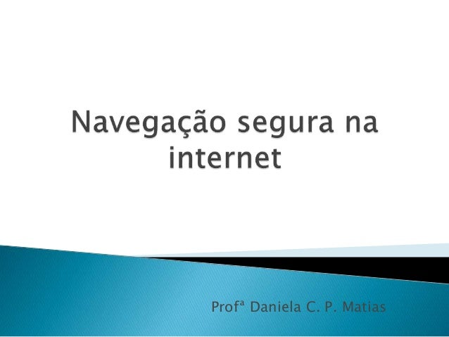 Profª Daniela C. P. Matias