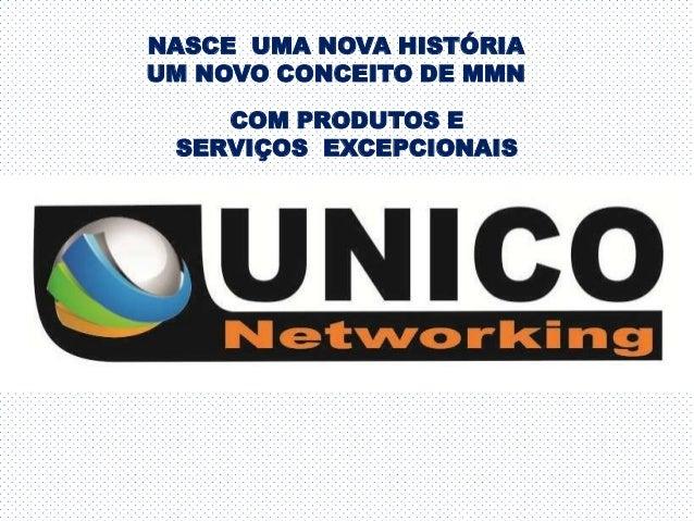 NASCE UMA NOVA HISTÓRIA UM NOVO CONCEITO DE MMN COM PRODUTOS E SERVIÇOS EXCEPCIONAIS