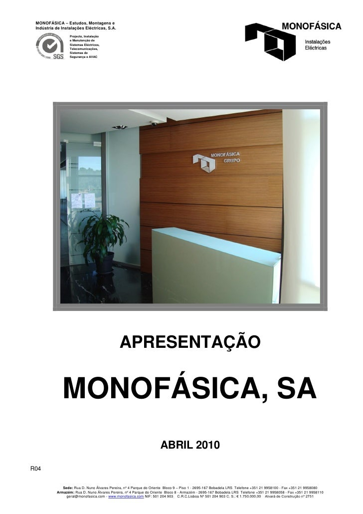 MONOFÁSICA – Estudos, Montagens e Indústria de Instalações Eléctricas, S.A.                  Projecto, Instalação         ...