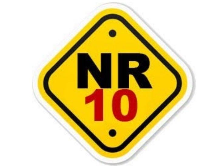 A Norma Regulamentadora 10 ou NR10 é uma   Norma Regulamentadora de Segurança e              Saúde no Trabalhoemitida pelo...