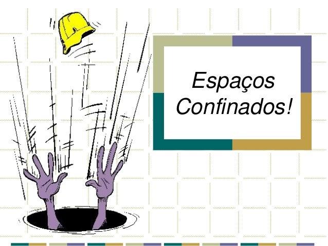 Apresentação NR33 ESPAÇO CONFINADO