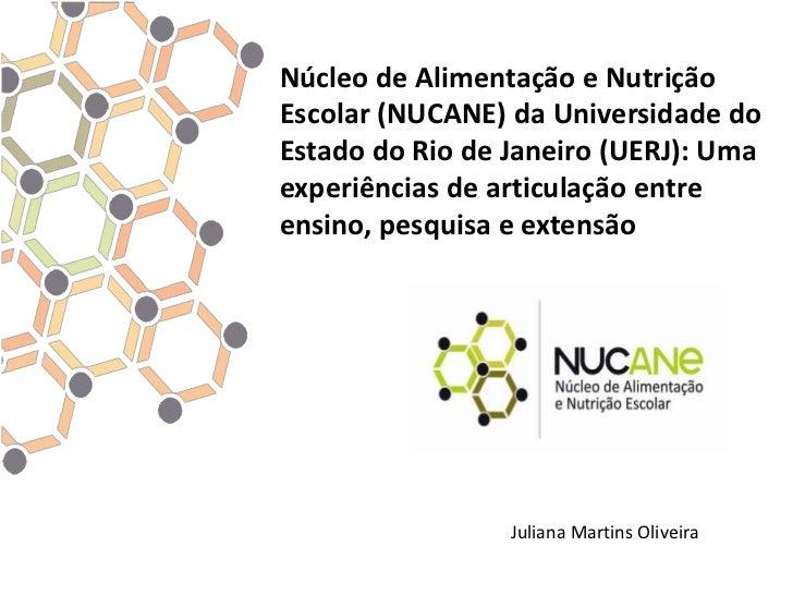 Núcleo de Alimentação e NutriçãoEscolar (NUCANE) da Universidade doEstado do Rio de Janeiro (UERJ): Umaexperiências de art...