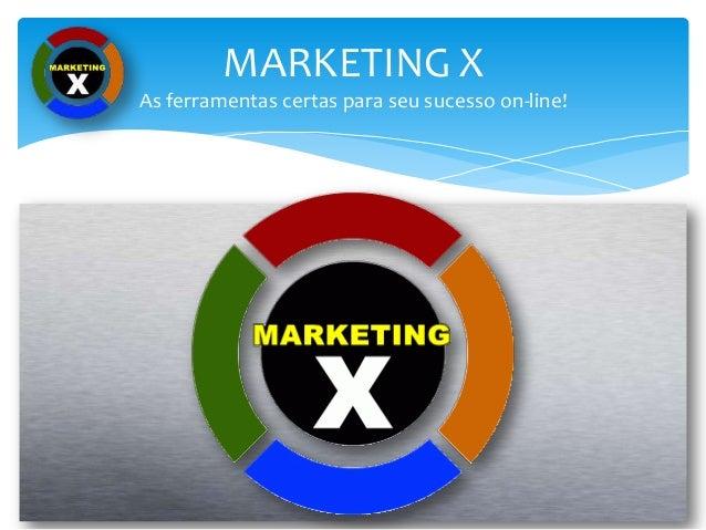 MARKETING X As ferramentas certas para seu sucesso on-line!