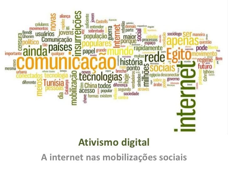 Ativismo digitalA internet nas mobilizações sociais