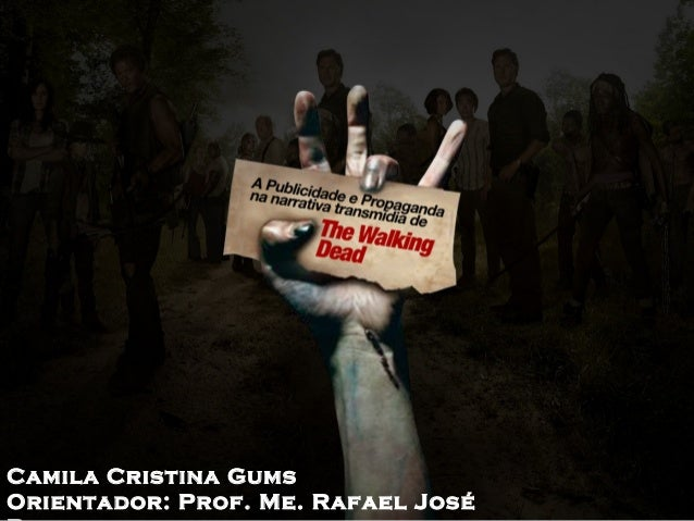 A Publicidade e Propaganda na Narrativa Transmídia de The Walking Dead