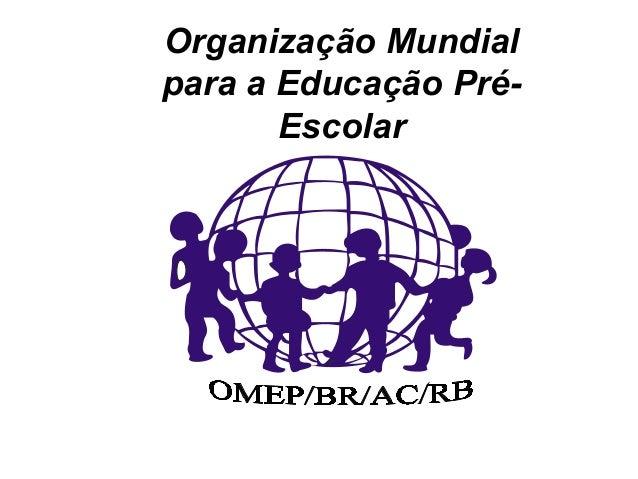 Organização Mundial para a Educação Pré- Escolar