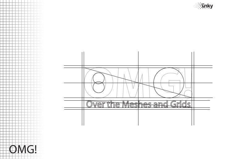 OMG!Over the Meshes and Grids