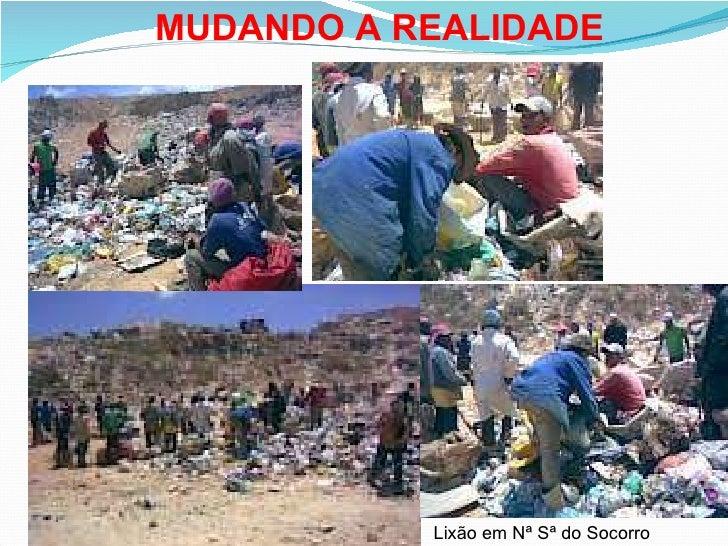 MUDANDO A REALIDADE Lixão em Nª Sª do Socorro