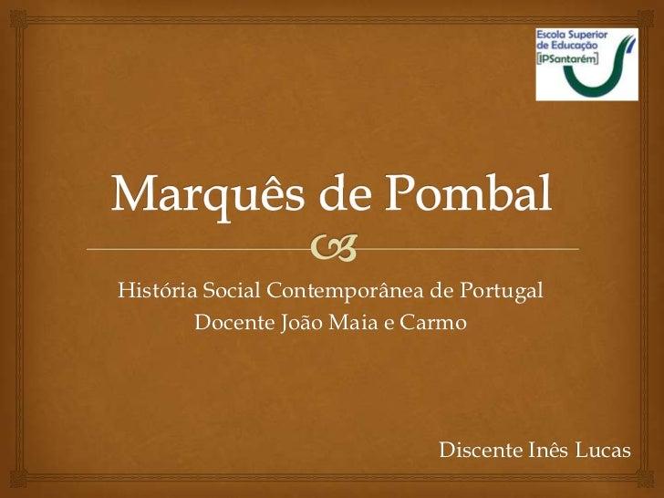 História Social Contemporânea de Portugal        Docente João Maia e Carmo                              Discente Inês Lucas