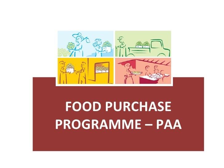 FOOD PURCHASEPROGRAMME – PAA