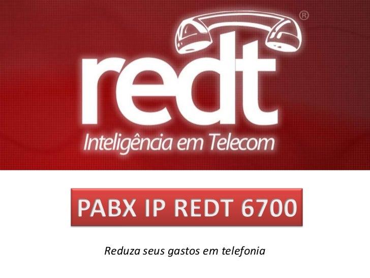 Apresentação pabx ip red t 6700