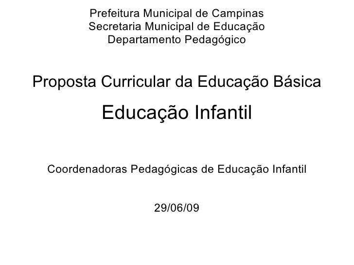 Prefeitura Municipal de Campinas Secretaria Municipal de Educação Departamento Pedagógico Proposta Curricular da Educação ...