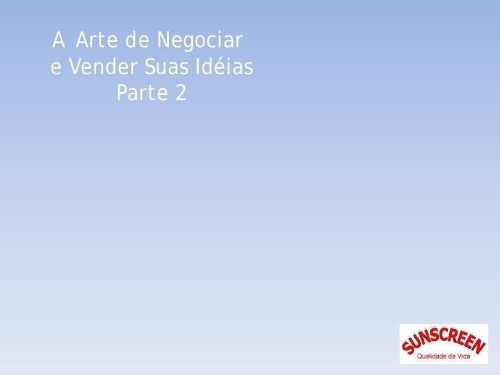 A Arte de Negociar e Vender Suas Idéias parte [2]
