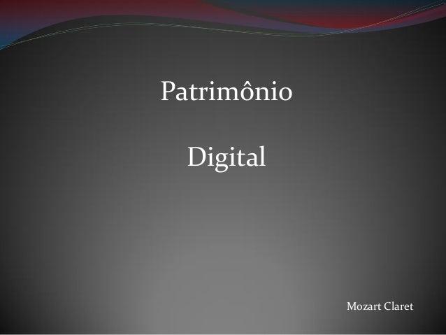 Patrimônio Digital  Mozart Claret