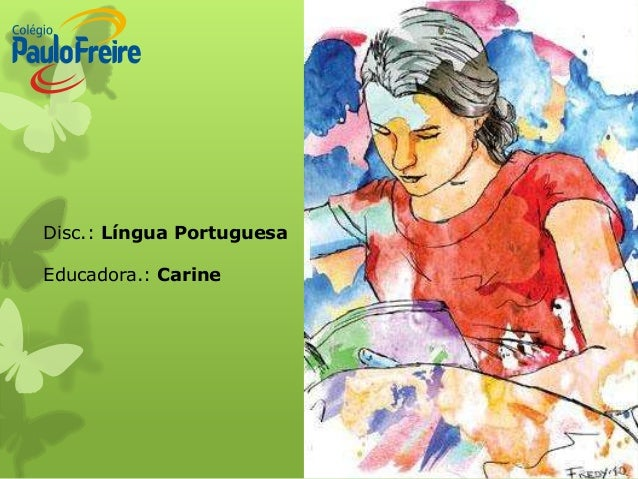 Disc.: Língua PortuguesaEducadora.: Carine