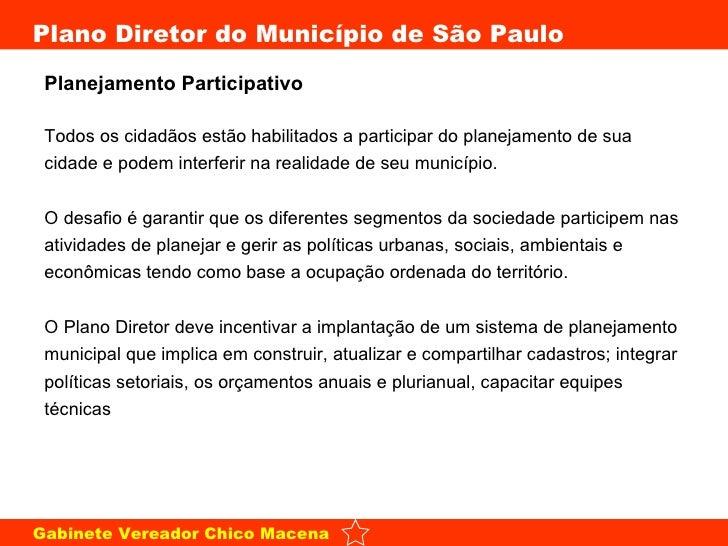 Planejamento Participativo Todos os cidadãos estão habilitados a participar do planejamento de sua cidade e podem interfer...