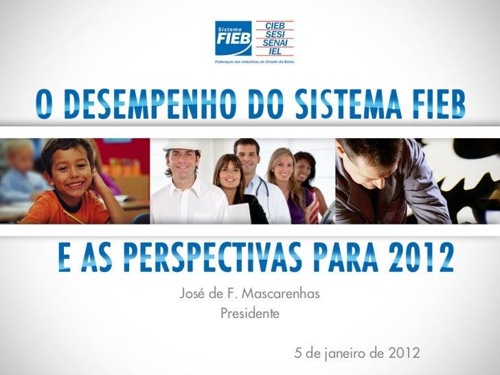 José de F. Mascarenhas       Presidente                 5 de janeiro de 2012