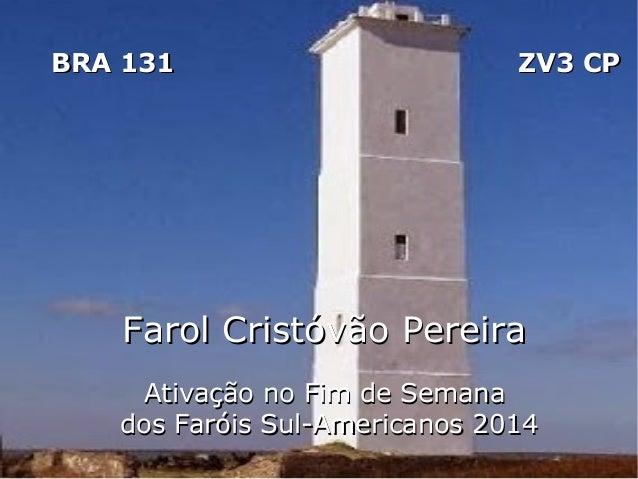BRA 131  ZV3 CP  Farol Cristóvão Pereira Ativação no Fim de Semana dos Faróis Sul-Americanos 2014