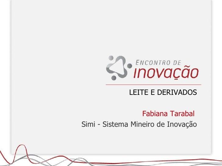 LEITE E DERIVADOS Fabiana Tarabal  Simi - Sistema Mineiro de Inovação