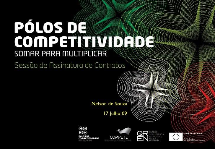 Pólos de Competitividade: Somar para multiplicar (17JUL09)