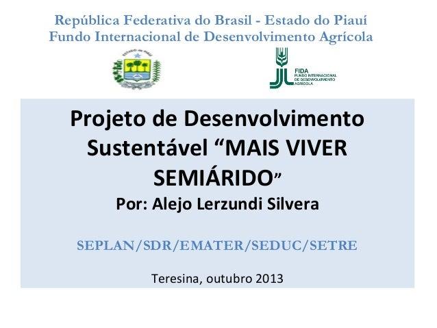 República Federativa do Brasil - Estado do Piauí Fundo Internacional de Desenvolvimento Agrícola  Projeto de Desenvolvimen...
