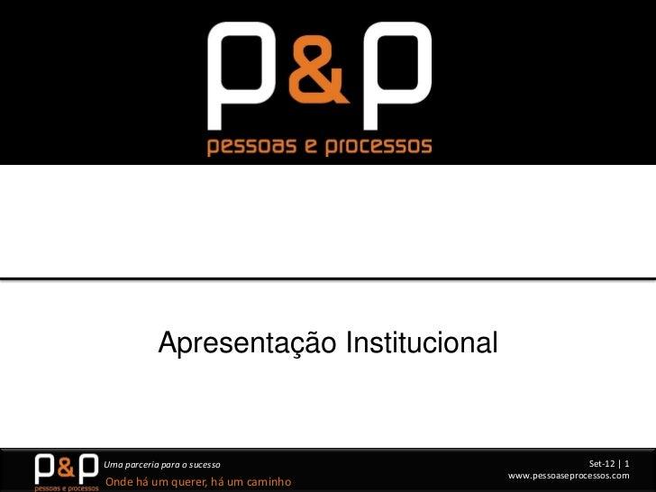 Apresentação InstitucionalUma parceria para o sucesso                              Set-12   1                             ...