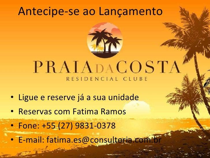 Antecipe-se ao Lançamento  <ul><li>Ligue e reserve já a sua unidade </li></ul><ul><li>Reservas com Fatima Dias  </li></ul>...