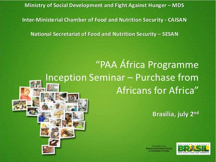 Ministry of Social Development and Fight Against Hunger – MDSInter-Ministerial Chamber of Food and Nutrition Security - CA...