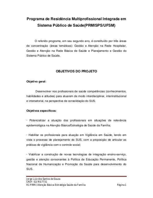 Jorge Luiz dos Santos de Souza CREF- 02/RS:7731 R1 PRMI/Atenção Básica-Estratégia Saúde da Família Página 1 Programa de Re...
