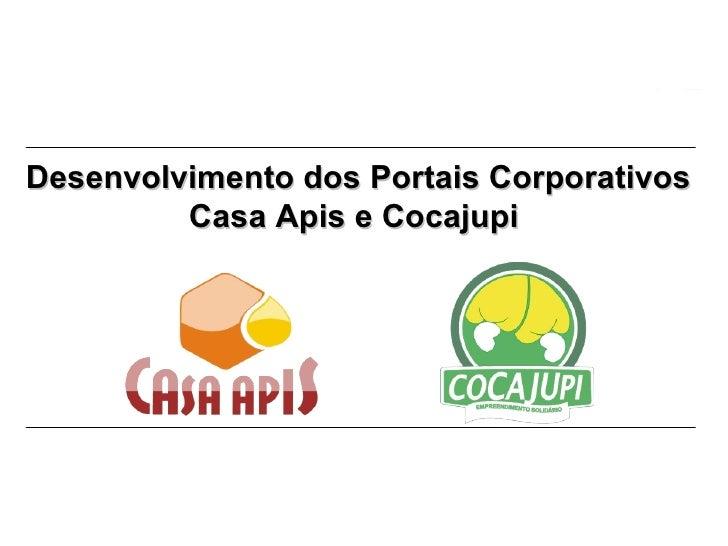 Desenvolvimento dos Portais Corporativos Casa Apis e Cocajupi